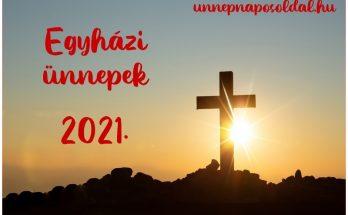 egyházi ünnepek 2021