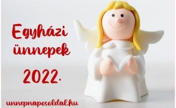 egyházi ünnepek 2022